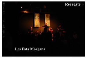 Recreate - Les Fata Morgana - Montreuil